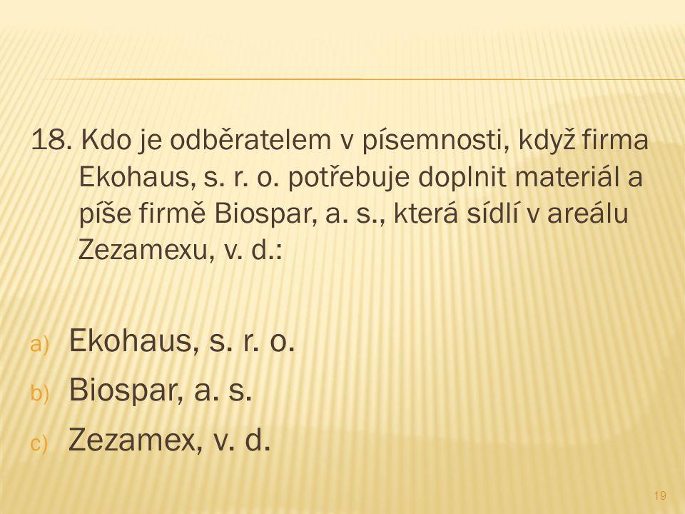 Ekohaus, s. r. o. Biospar, a. s. Zezamex, v. d.