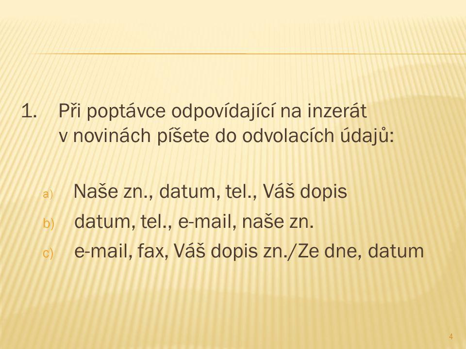 datum, tel., e-mail, naše zn. e-mail, fax, Váš dopis zn./Ze dne, datum