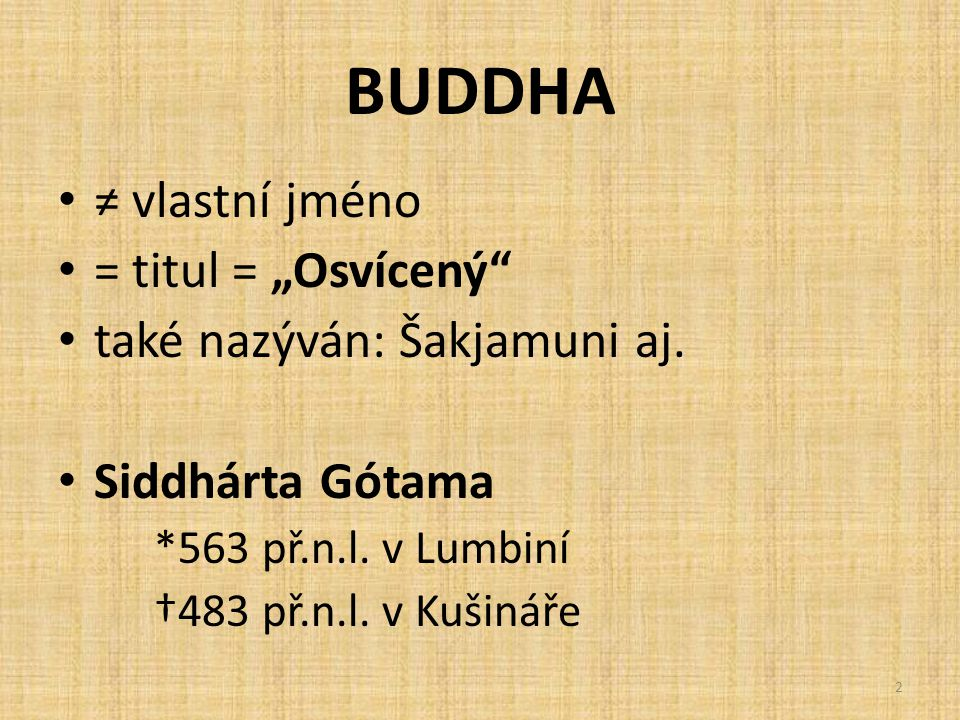 """BUDDHA ≠ vlastní jméno = titul = """"Osvícený"""