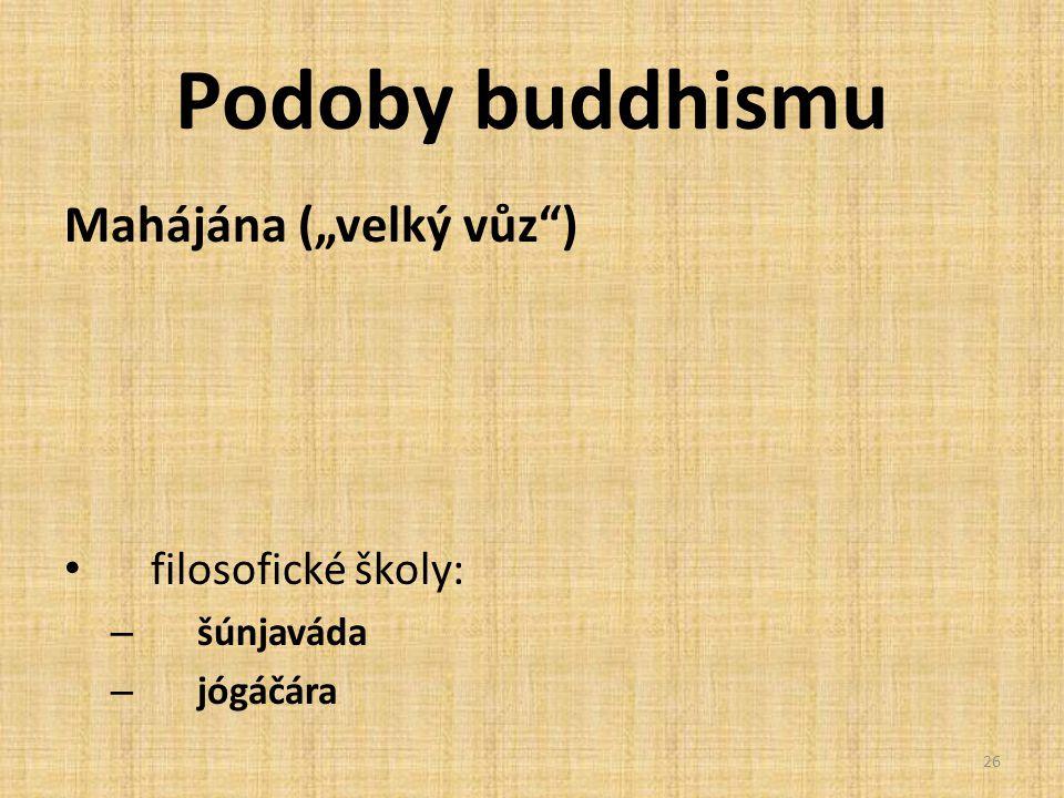 """Podoby buddhismu Mahájána (""""velký vůz ) filosofické školy: šúnjaváda"""
