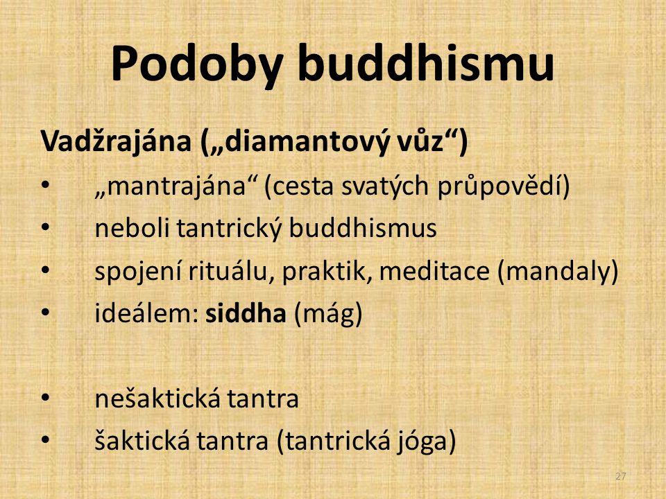 "Podoby buddhismu Vadžrajána (""diamantový vůz )"