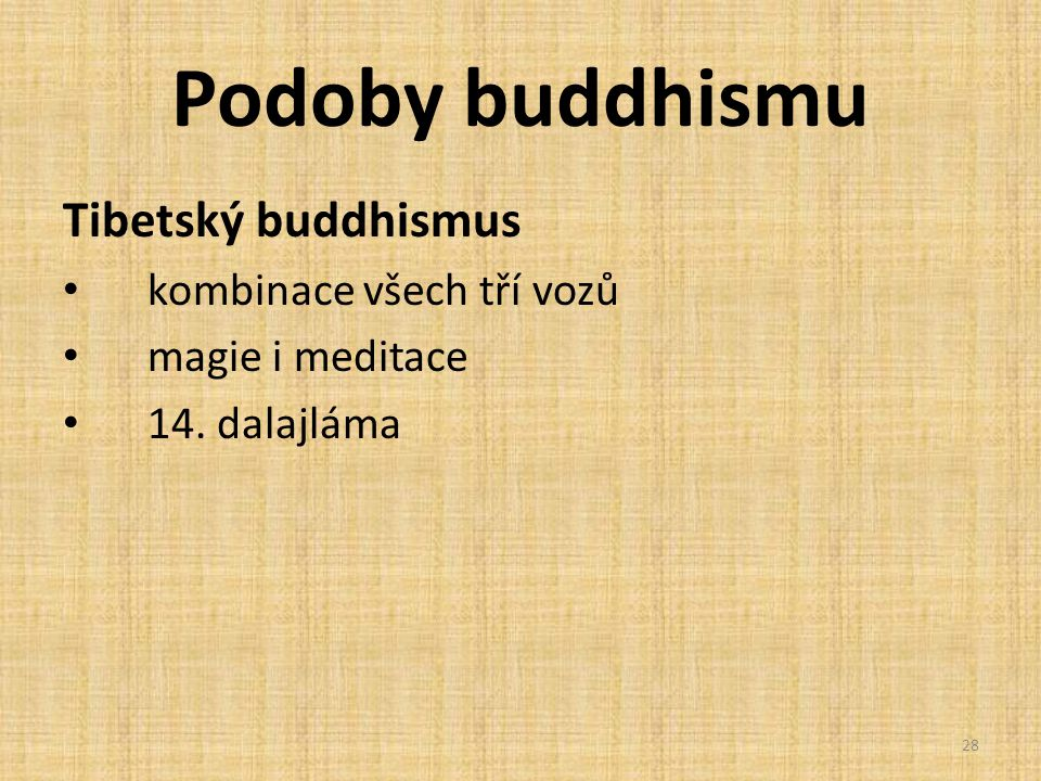 Podoby buddhismu Tibetský buddhismus kombinace všech tří vozů