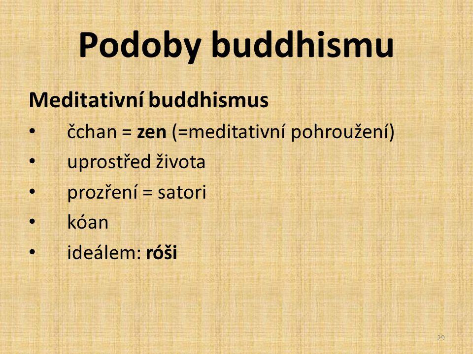 Podoby buddhismu Meditativní buddhismus