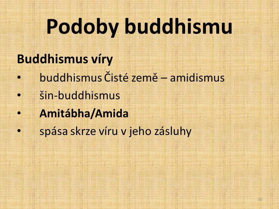 Podoby buddhismu Buddhismus víry buddhismus Čisté země – amidismus