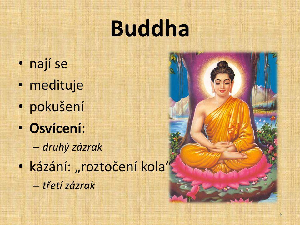 """Buddha nají se medituje pokušení Osvícení: kázání: """"roztočení kola"""