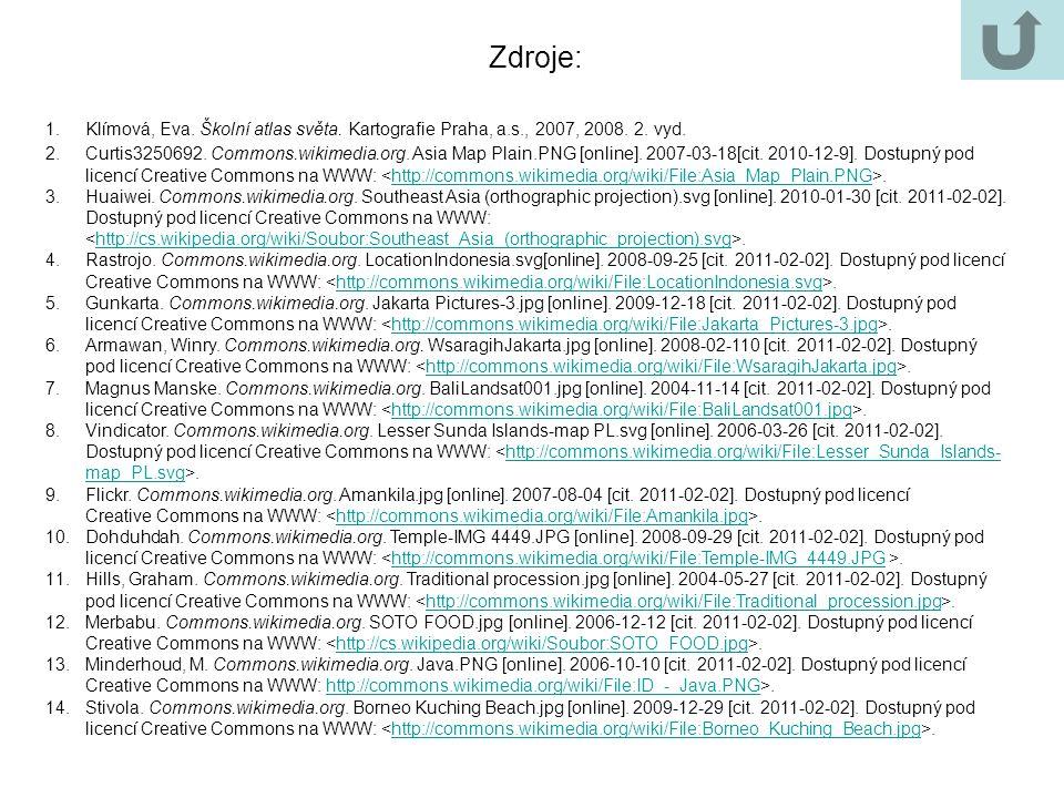 Zdroje: Klímová, Eva. Školní atlas světa. Kartografie Praha, a.s., 2007, 2008. 2. vyd.