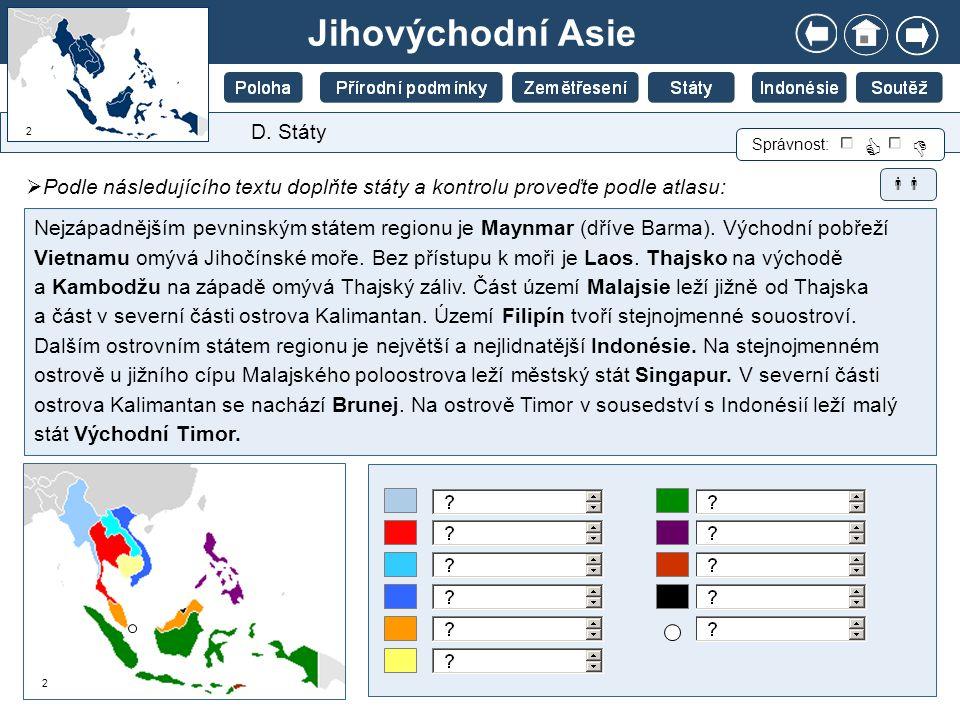 Jihovýchodní Asie   D. Státy