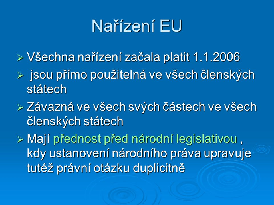Nařízení EU Všechna nařízení začala platit 1.1.2006