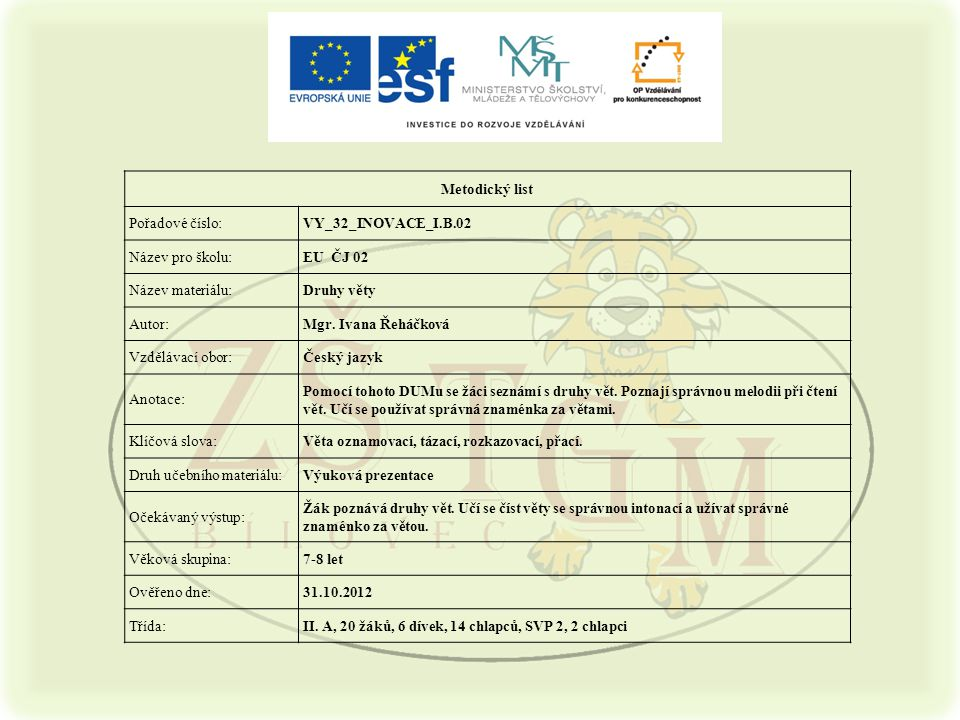 Metodický list Pořadové číslo: VY_32_INOVACE_I.B.02. Název pro školu: EU ČJ 02. Název materiálu: