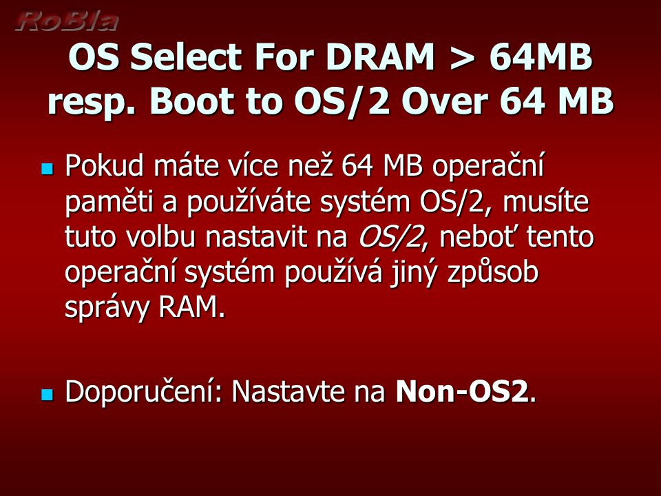OS Select For DRAM > 64MB resp. Boot to OS/2 Over 64 MB