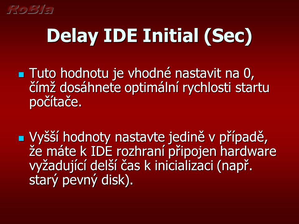 Delay IDE Initial (Sec)