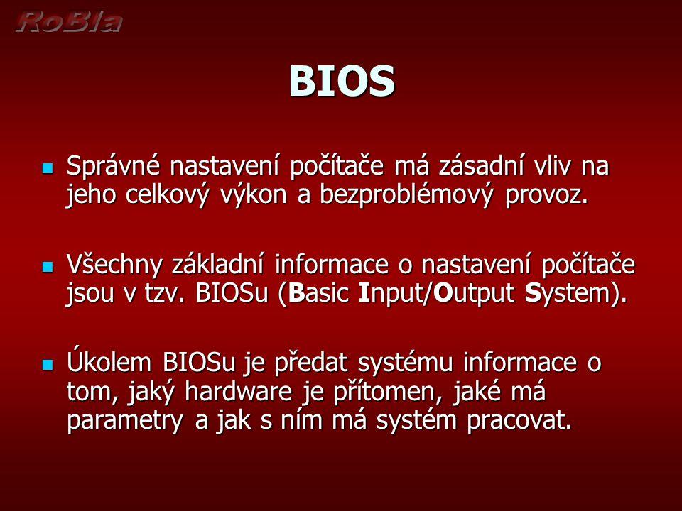 BIOS Správné nastavení počítače má zásadní vliv na jeho celkový výkon a bezproblémový provoz.