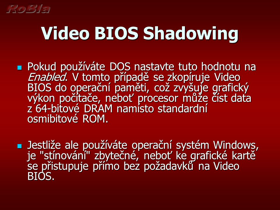 Video BIOS Shadowing