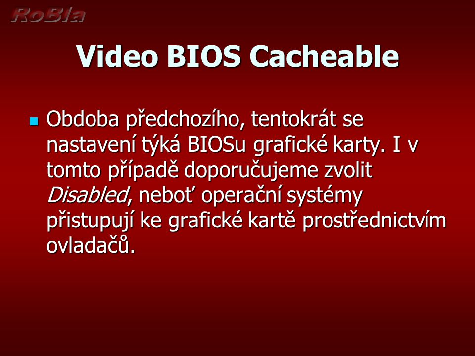 Video BIOS Cacheable