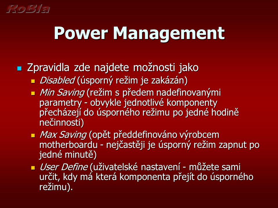 Power Management Zpravidla zde najdete možnosti jako