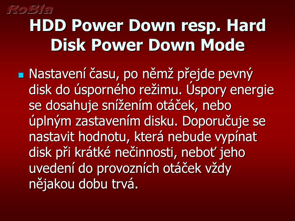 HDD Power Down resp. Hard Disk Power Down Mode