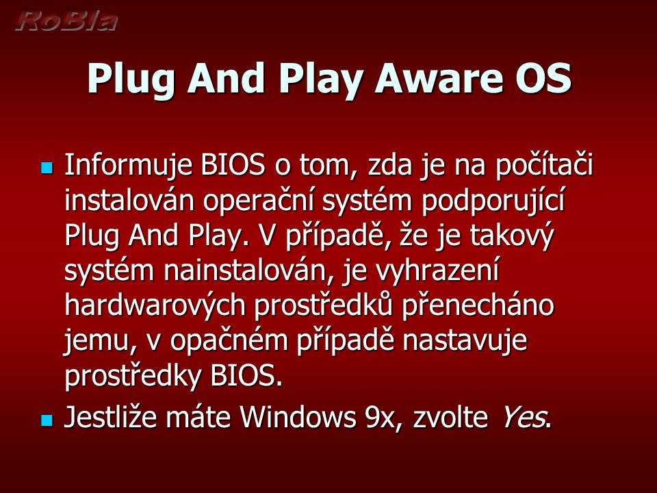 Plug And Play Aware OS
