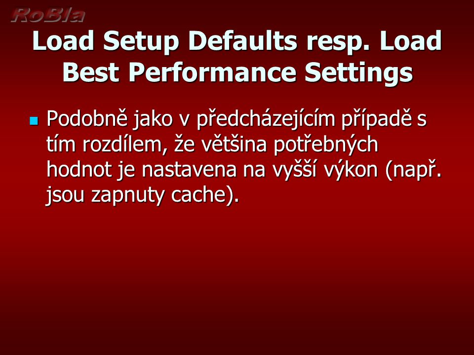 Load Setup Defaults resp. Load Best Performance Settings