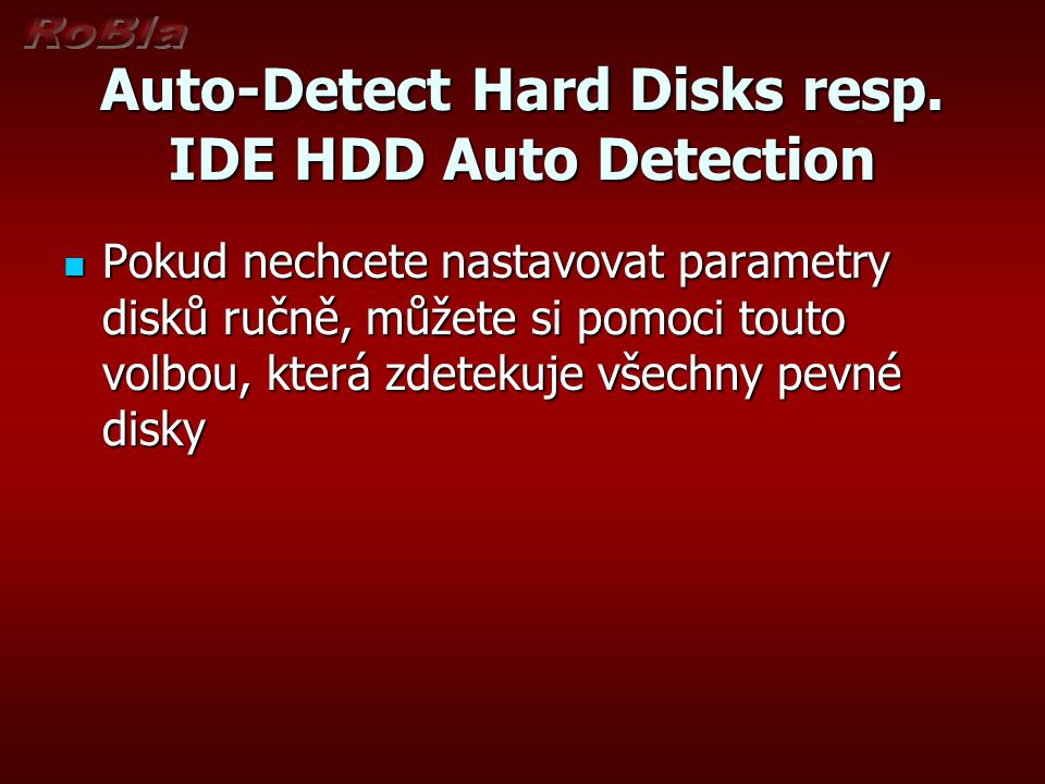 Auto-Detect Hard Disks resp. IDE HDD Auto Detection