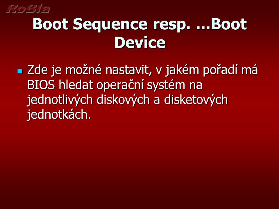 Boot Sequence resp. ...Boot Device