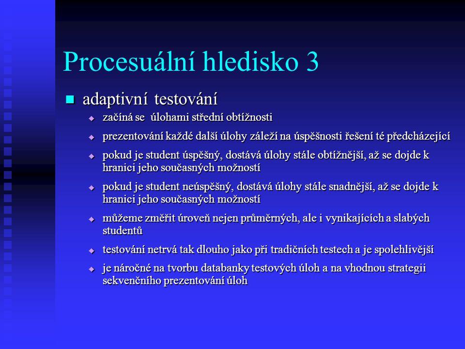 Procesuální hledisko 3 adaptivní testování