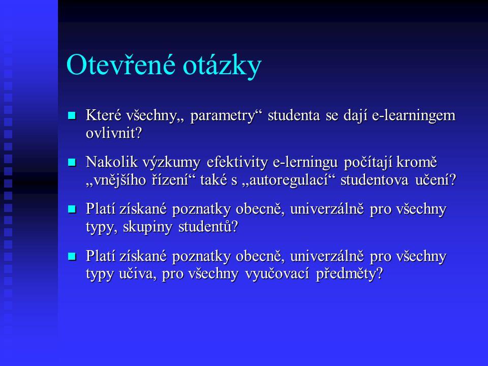 """Otevřené otázky Které všechny"""" parametry studenta se dají e-learningem ovlivnit"""