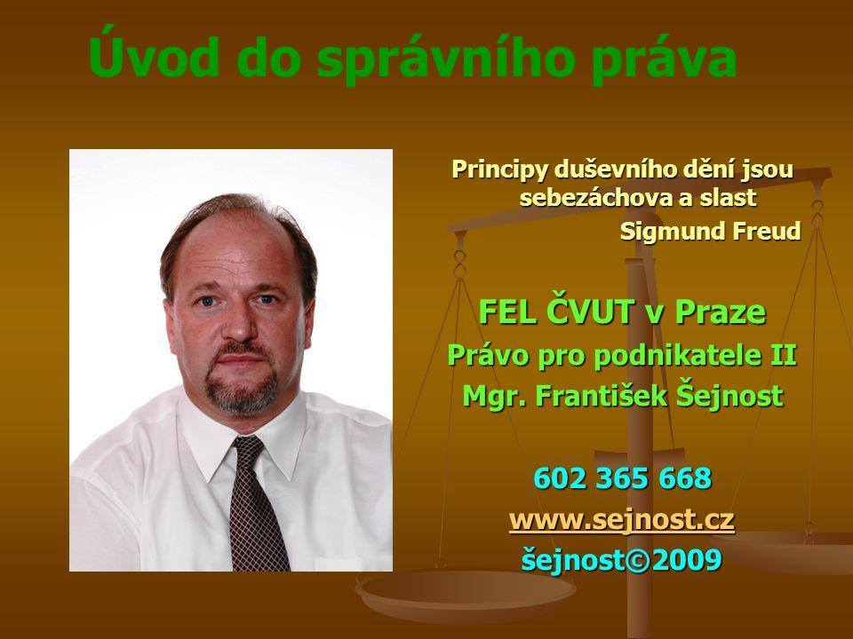 FEL ČVUT v Praze Právo pro podnikatele II Mgr. František Šejnost