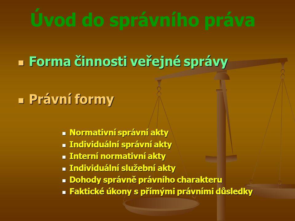 Forma činnosti veřejné správy Právní formy