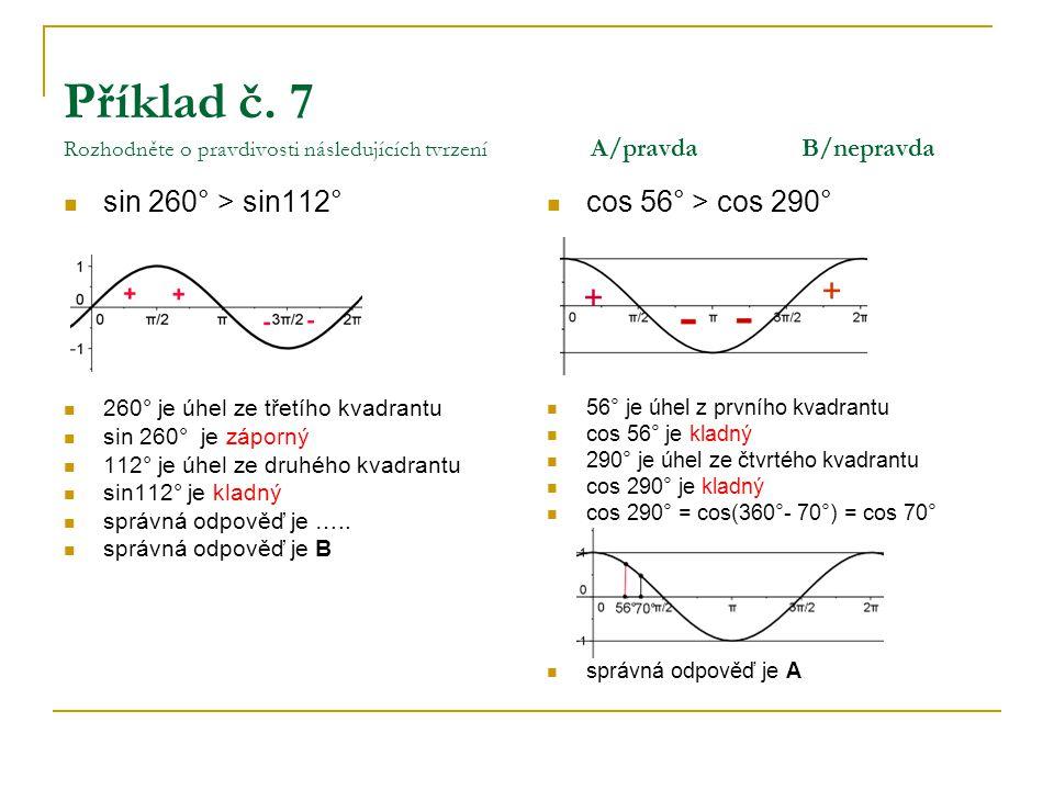 sin 260° > sin112° cos 56° > cos 290°