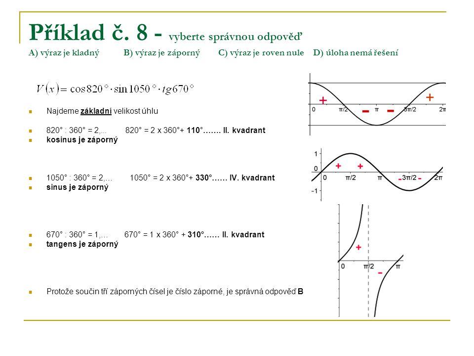 Příklad č. 8 - vyberte správnou odpověď A) výraz je kladný