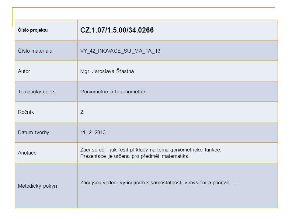 CZ.1.07/1.5.00/34.0266 Číslo materiálu VY_42_INOVACE_StJ_MA_1A_13