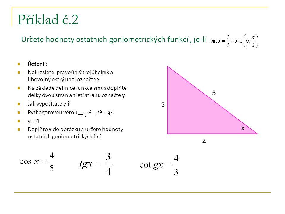 Příklad č.2 Určete hodnoty ostatních goniometrických funkcí , je-li