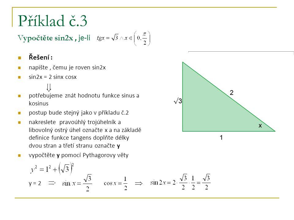 Příklad č.3 Vypočtěte sin2x , je-li
