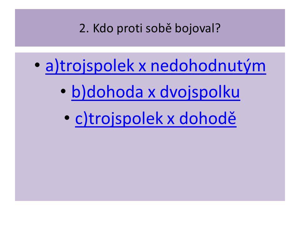 a)trojspolek x nedohodnutým
