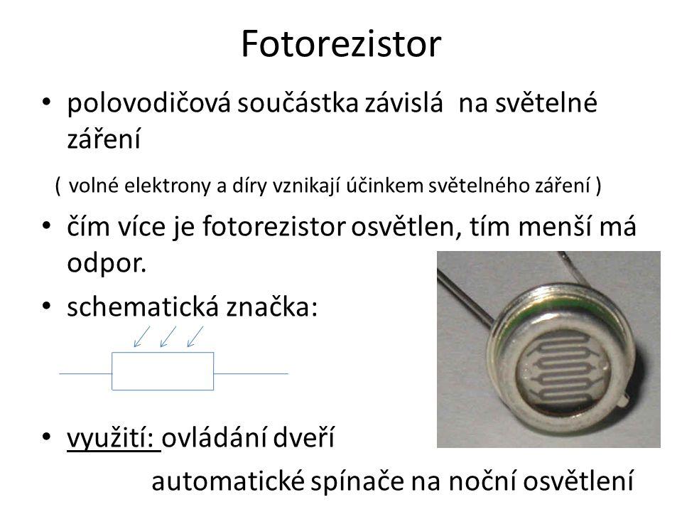 Fotorezistor polovodičová součástka závislá na světelné záření