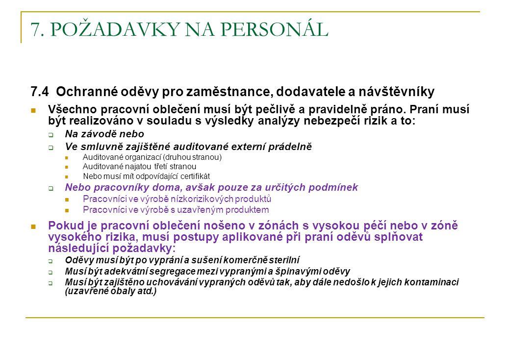 7. POŽADAVKY NA PERSONÁL 7.4 Ochranné oděvy pro zaměstnance, dodavatele a návštěvníky.