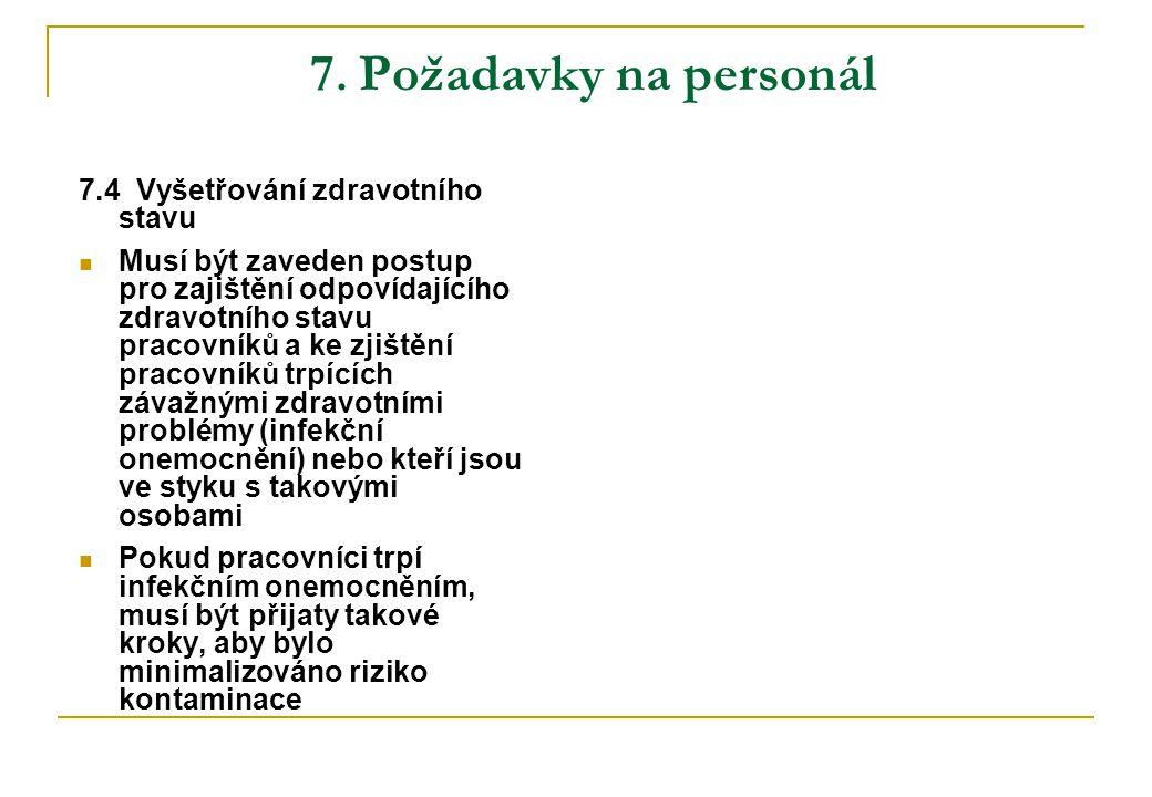7. Požadavky na personál 7.4 Vyšetřování zdravotního stavu