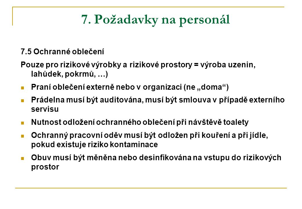 7. Požadavky na personál 7.5 Ochranné oblečení
