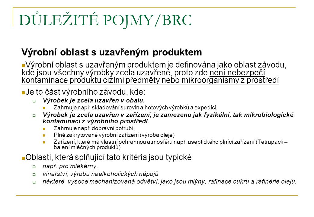 DŮLEŽITÉ POJMY/BRC Výrobní oblast s uzavřeným produktem