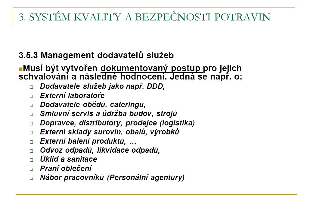 3. SYSTÉM KVALITY A BEZPEČNOSTI POTRAVIN