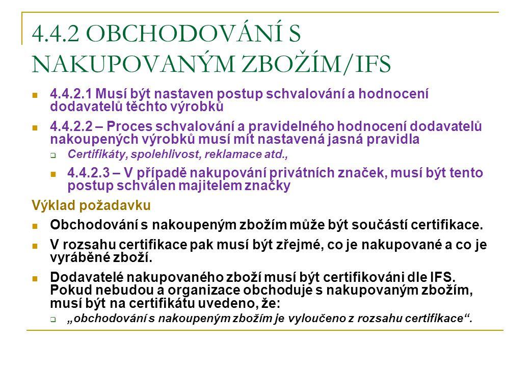 4.4.2 OBCHODOVÁNÍ S NAKUPOVANÝM ZBOŽÍM/IFS