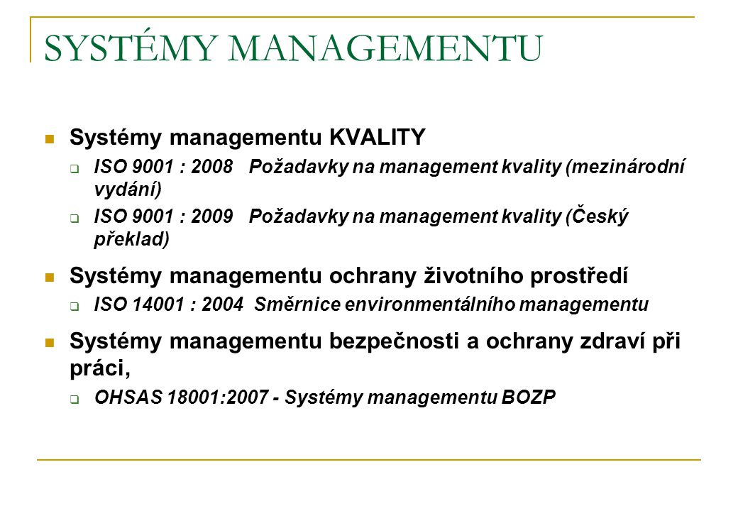 SYSTÉMY MANAGEMENTU Systémy managementu KVALITY