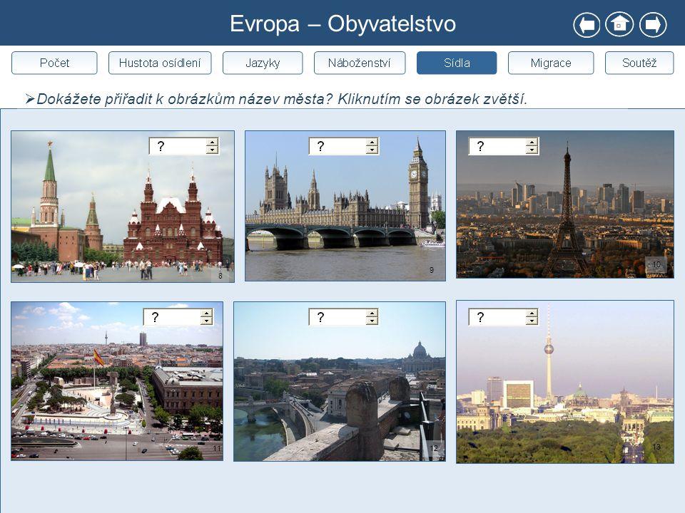 Evropa – Obyvatelstvo Dokážete přiřadit k obrázkům název města Kliknutím se obrázek zvětší. 10. 9.