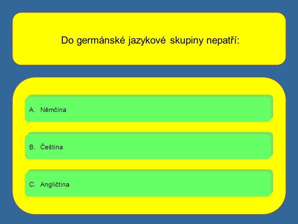 Do germánské jazykové skupiny nepatří: