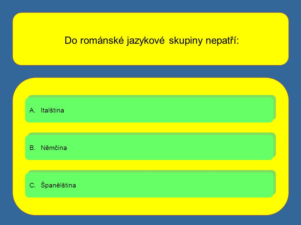 Do románské jazykové skupiny nepatří: