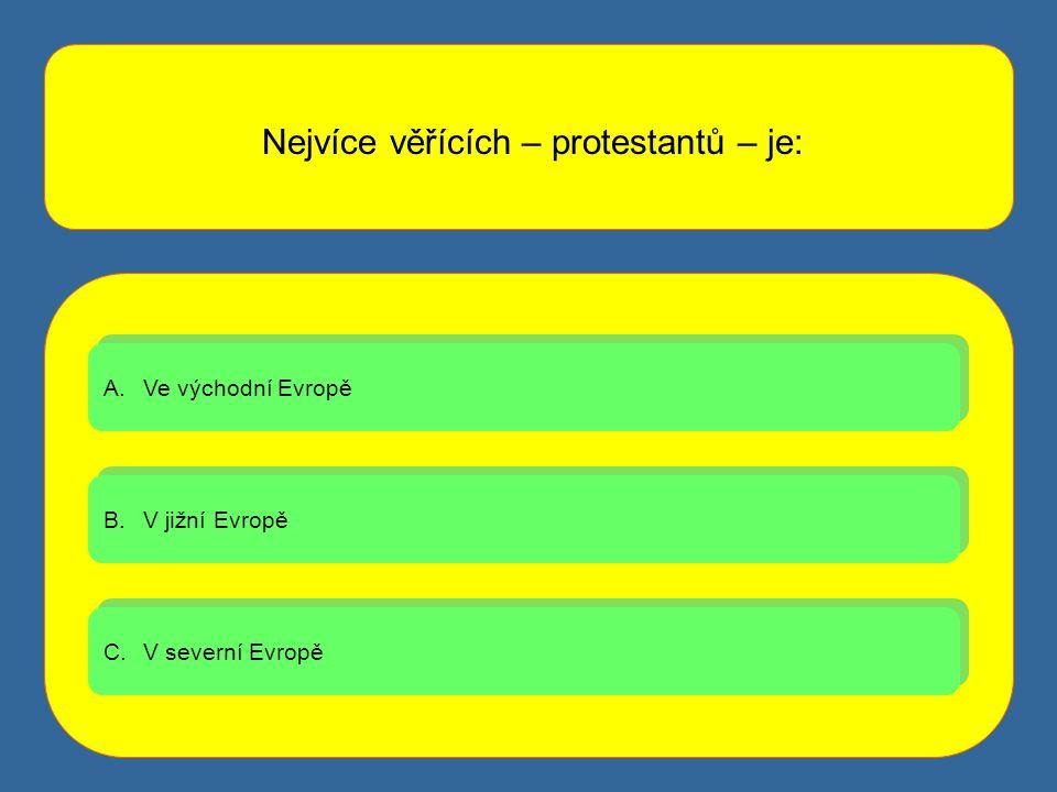Nejvíce věřících – protestantů – je: