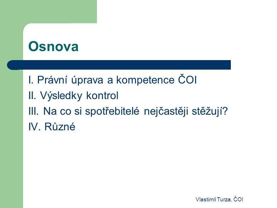 Osnova I. Právní úprava a kompetence ČOI II. Výsledky kontrol