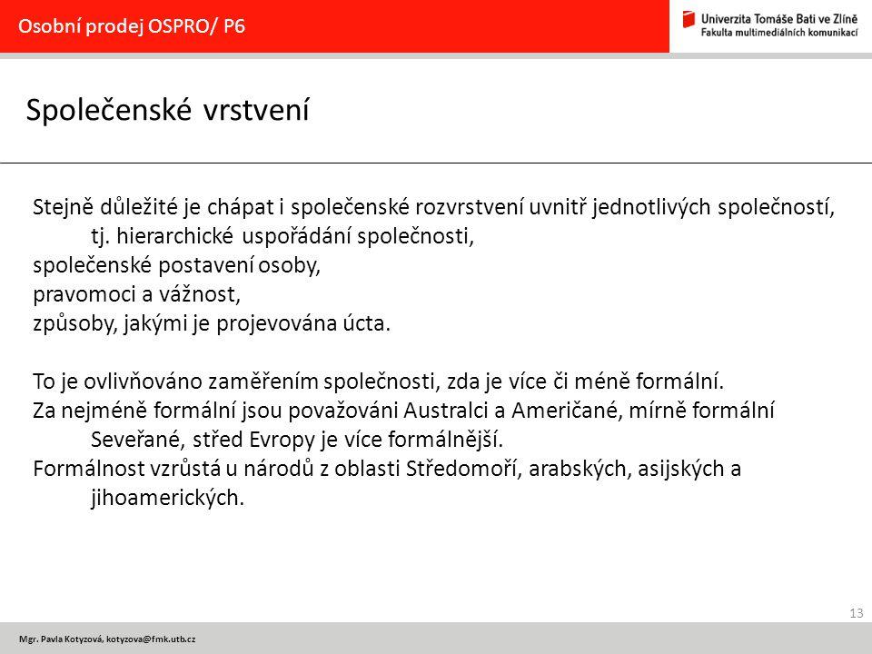Osobní prodej OSPRO/ P6 Společenské vrstvení.