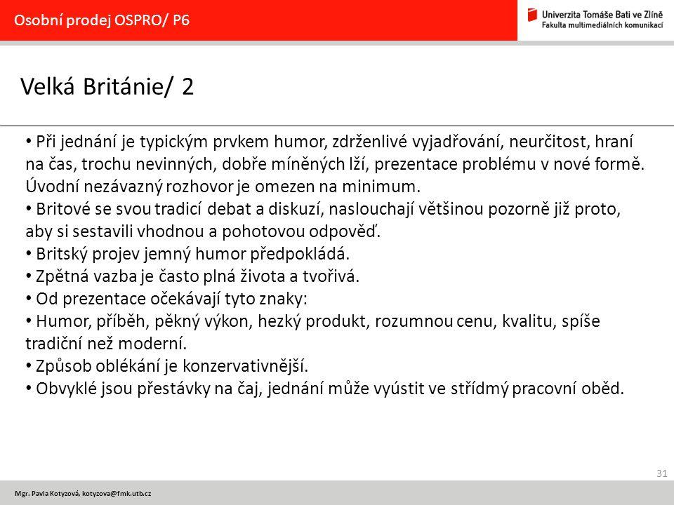 Osobní prodej OSPRO/ P6 Velká Británie/ 2.