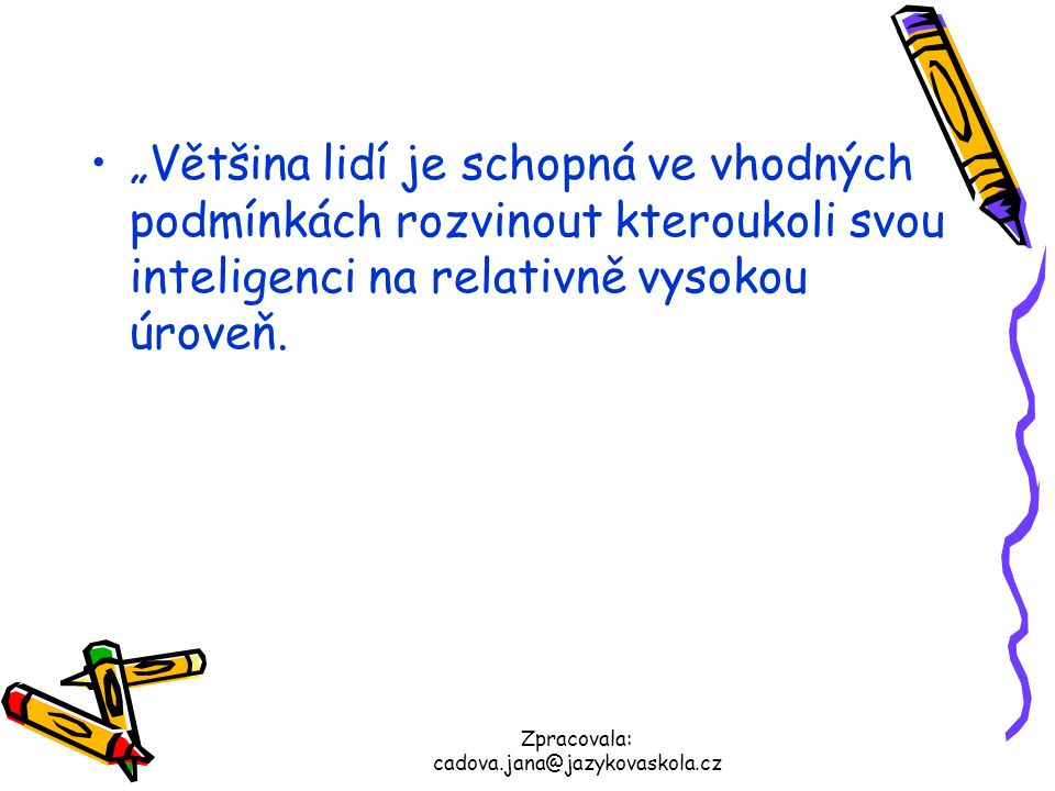 Zpracovala: cadova.jana@jazykovaskola.cz